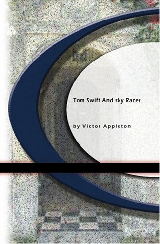 Tom Swift And His Sky Racer PDF