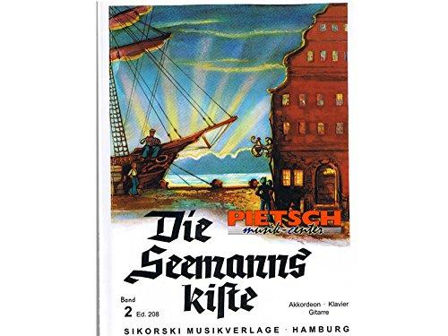 Die Seemannskiste 2: Eine Sammlung der schönsten und bekanntesten Seemannslieder
