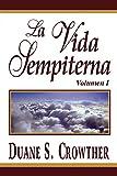 img - for La Vida Sempiterna, Volumen 1 (Spanish Edition) book / textbook / text book