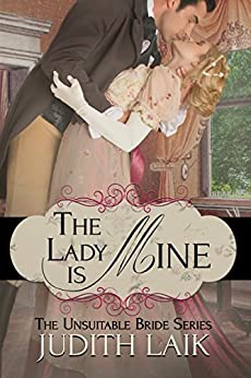 The Lady Is Mine (The Unsuitable Bride Series Book 1) by [Laik, Judith]