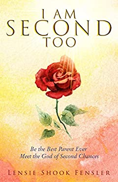 I Am Second Too: Be the Best Parent Ever Meet the God of Second Chances