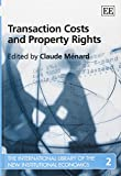 Transaction Costs and Property Rights 9781843766612