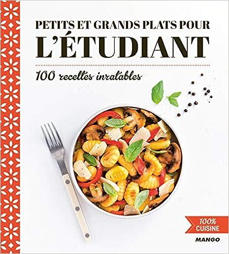 Livre pdf gratuit a telecharger en francais Petits et grands plats pour l'étudiant : 100 recettes inratables