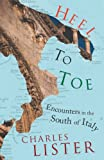 img - for Heel to Toe: Encounters in the South of Italy book / textbook / text book