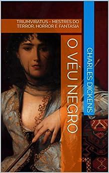 O Véu Negro (Mestres da Literatura de Terror, Horror e Fantasia Livro 14) por [Dickens, Charles]