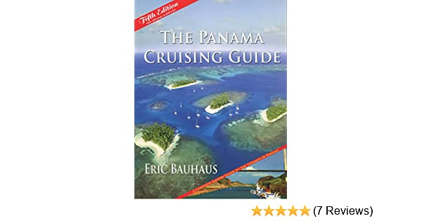 Bauhaus Hagen by eric bauhaus the panama cruising guide 5th edition 5th fifth