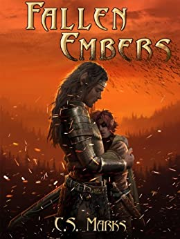Fallen Embers (The Alterra Histories Book 2) by [Marks, C. S.]