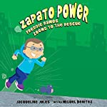 Freddie Ramos Zooms to the Rescue: Zapato Power, Book 3 | Jacqueline Jules