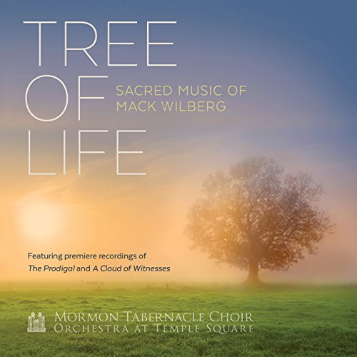 Tree of Life: Sacred Music of Mack Wilberg ()