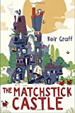 img - for The Matchstick Castle book / textbook / text book