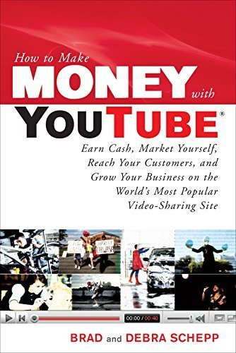How to Make Money with YouTube: Earn Cash, Market Yourself, Reach Your Customers, and Grow Your Business on the World's Most Popular Video-Sharing Site by Schepp, Brad, Schepp, Debra 1st edition (2009) Paperback
