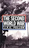 The Second World War, 1939-45, J. F. C. Fuller, 0306805065
