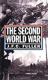 The Second World War, 1939-45, J. F. C. Fuller, 0306805065