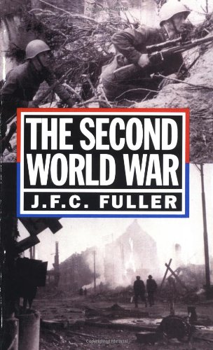 The Second World War, 1939-45: A Strategical And Tactical History [J. F. C. Fuller] (Tapa Blanda)
