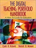The Digital Teaching Portfolio Handbook: A How-To Guide for Educators by Clare R. Kilbane (2002-10-12)