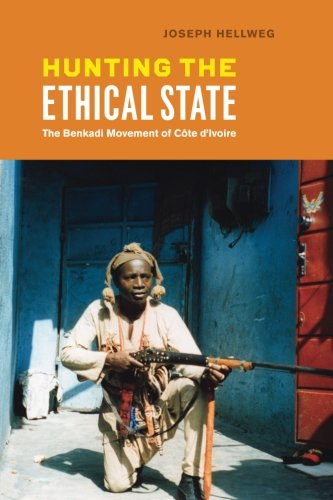 Hunting the Ethical State: The Benkadi Movement of Côte dIvoire