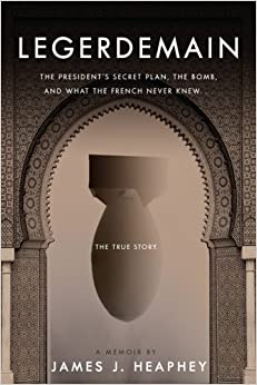 Book Legerdemain: The President's Secret Plan, the Bomb and What the French Never Knew