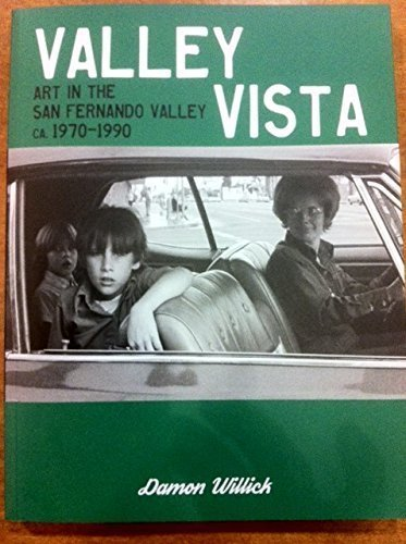 Valley Vista: Art in the San Fernando Valley, CA, 1970-1990 by Damon Willick by Damon Willick (2014-09-06)