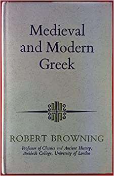 Book Medieval and modern Greek (Hutchinson University Library: Modern languages)