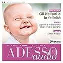 ADESSO audio - Gli italiani e la felicità. 10/2016: Italienisch lernen Audio - Die Italiener und das Glück Hörbuch von  div. Gesprochen von:  div.