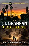 DISAPPEARED: A Missing Girl . . . A Shocking Secret . . . (Maxwell Knight Book 1)