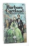 The Prisoner of Love, Barbara Cartland, 0553127926