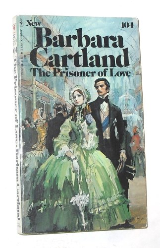 The Prisoner Of Love (Bantam Romance No. 104)(Barbara Cartland series)