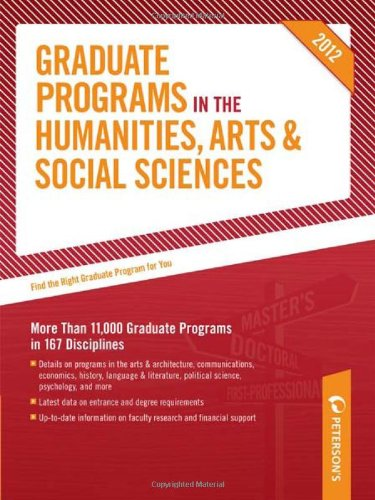 Graduate Programs in the Humanities, Arts & Social Sciences 2012 (Grad 2) (Peterson's Graduate Programs in the Humanities, Arts & Social Sciences (Book 2))