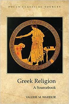 Greek Religion: A Sourcebook Valerie Warrior