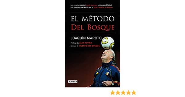 El método Del Bosque (Spanish Edition)