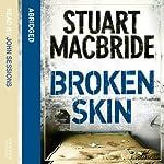 Broken Skin | Stuart MacBride