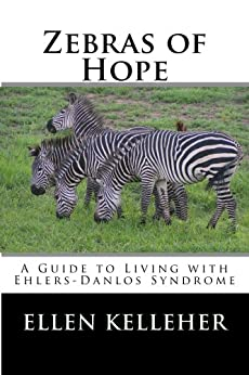 Zebras of Hope: A Guide to Living with Ehlers-Danlos Syndrome by [Kelleher, Ellen]