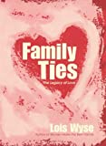 Family Ties, Lois Wyse, 1476738424