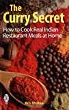 """""""The Curry Secret How to Cook Real Indian Restaurant Meals at Home"""" av Kris Dhillon"""