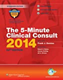 5-Minute Clinical Consult 2014, Frank J. Domino and Robert A. Baldor, 1451188501