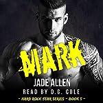 Mark: Hard Rock Star Series, Book 5 | Jade Allen
