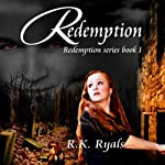 Redemption : Redemption Series, Book 1 | R. K. Ryals