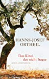 Front cover for the book Das Kind, das nicht fragte by Hanns-Josef Ortheil