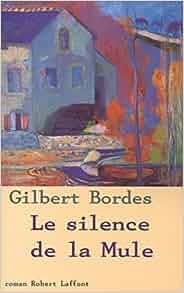 Le silence de la mule: Gilbert Bordes: 9782702865149