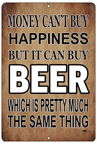 Rogue River Tactical Funny Sarcastic Metal Tin Sign Wall Decor Man Cave Bar Money Happiness Beer Drinking