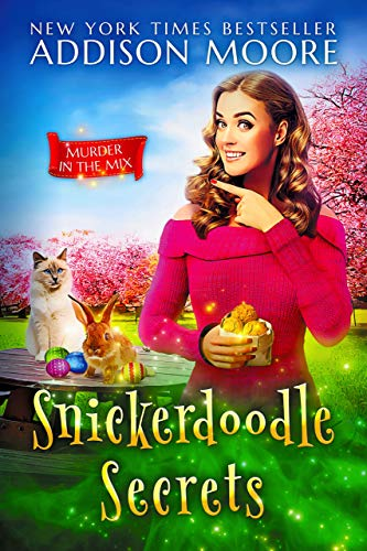 Snickerdoodle Secrets (MURDER IN THE MIX Book 20) by [Moore, Addison]