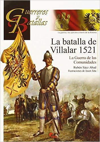 GUERREROS Y BATALLAS 104 LA BATALLA DE: Amazon.es: Sáez Abad, Rubén: Libros