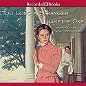 Too Long a Stranger: Women of the West, Book 9 Hörbuch von Janette Oke Gesprochen von: Linda Stephens