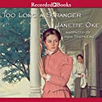 Too Long a Stranger: Women of the West, Book 9 | Janette Oke