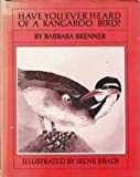 Have You Ever Heard of a Kangaroo Bird?, Barbara Brenner, 0698204468