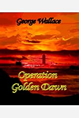Operation Golden Dawn Kindle Edition