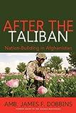 After the Taliban, James F. Dobbins, 1597970832