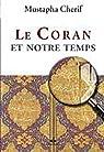 Coran et notre temps (Le) par Cherif