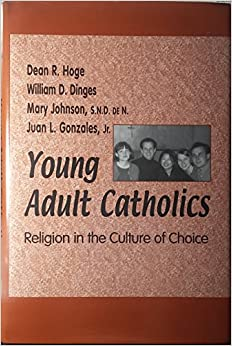 Book Young Adult Catholics: Religion in the Culture of Choice