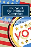 The Art of the Political Campaign, Brian Duewel, 1492307890